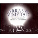 Arras & Vimy 1917 - Battlefields of French-Flanders