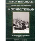 Historic Album - Die Grossdeutschland - from Regiment to Panzerkorps 1939-1945