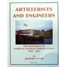 Artillerists and Engineers - The Beginnings of American Seacoast Fortifications 1794-1815