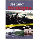 Festung Boulogne - Construction & Destruction