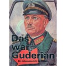 This was Guderian - A Life's History in Pictures