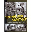 """Dying for Saint-Lo"" - Hedgerow Hell, July 1944"