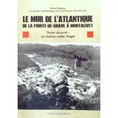 The Atlantic Wall from Pointe-de-la-Grave to Montalivet - Volume 2