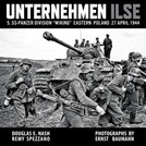"Unternehmen Ilse - 5. SS-Panzer Division ""Wiking"" Eastern Poland 27 april 1944"