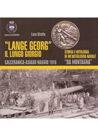 """Lange Georg"" - The Long George - Calceranica-Siege May 1916"