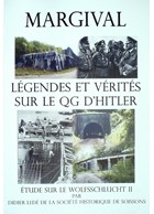 Margival - Legends and Truth on Hitler's Headquarters - Study of Wolfsschlucht 2