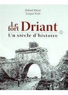 The Fort Driant - A Century of History