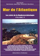 Atlantic Wall - The Keys to the Bunker Archeology - Volume 8