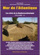 Atlantic Wall - The Keys to the Bunker Archeology - Volume 11