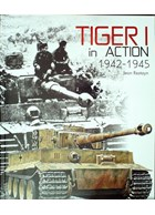 Tiger I in Action 1942-1945