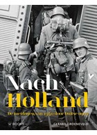 Nach Holland - May 1940 as seen through German Eyes