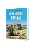 Maginot Line of the Desert - The Mareth Line, Southern-Tunesia 1934-1943