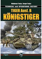 "Tiger Ausf. B ""Königstiger"" - Technical and Operational History"