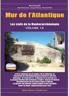 Atlantic Wall - The Keys to the Bunker Archeology - Volume 16