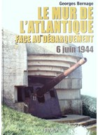 The Atlantic Wall against the Invasion - June 6, 1944