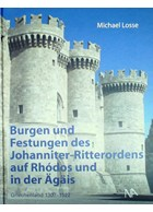 Castles and Fortresses of the Knights of the Order of St. John on Rhodos and in the Aegean