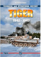 Tiger - Technical and Operational History - Vol. 1 1942-1943