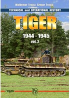 Tiger - Technical and Operational History - Vol. 2 1944-1945
