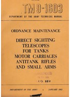 Direct Sighting Telescopes for Tanks, Motor Carriages, Antitank Rifles and Small Arms