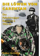 The Lions of Carentan - The Fallschirmjäger Regiment 6 1943-45