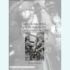101st Airborne in Normandy - A History in Period Photographs
