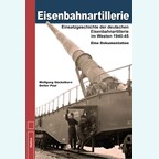 Railway Artillery - Deployment of the German Railway Artillery in the West 1940-1945