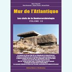 Atlantic Wall - The Keys to the Bunker Archeology - Volume 12