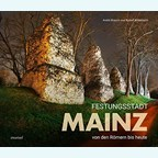 Fortress Town Mainz - From the Romans to the Present