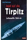 Tirpitz - Hunting the Beast - Airraids 1940-44