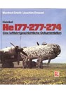 Heinkel He177 - 277 - 274. A Documentation on aviational History