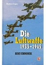 The Luftwaffe 1933-1945. A Chronicle