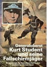 General Kurt Student and his Paratroops