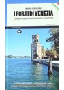 Forts of Venice - Places of the defensive System of Venice