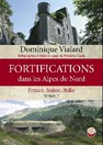 Fortifications of the northern Alps - France, Switzerland, Italy - Volume 2