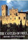 The Castles of Friuli - History and Civilization
