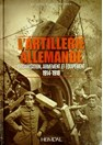 The German Artillery - Organisation, Armament and Equipment 1914-1918