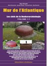 Atlantic Wall - The Keys to the Bunker Archeology - Volume 17