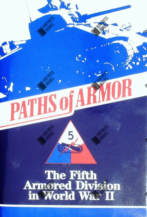 paths of armor the fifth armored division in world war ii
