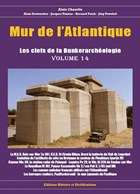 Atlantic Wall - The Keys to the Bunker Archeology - Volume 14